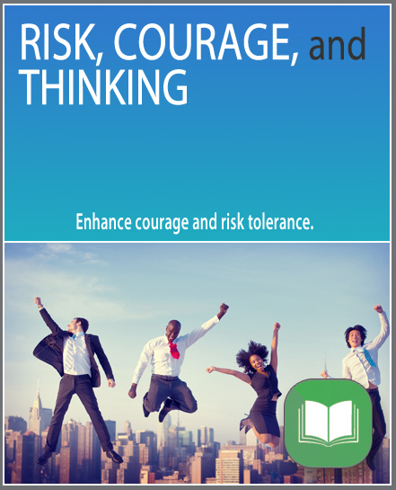 Risk, Courage, and Thinking