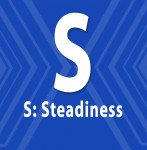 S: Steadiness