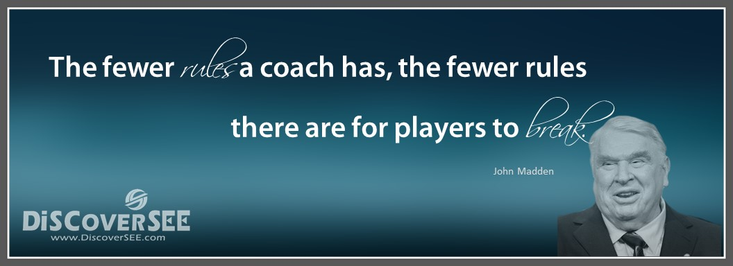 Famous John Madden Quotes: SEE, Inc