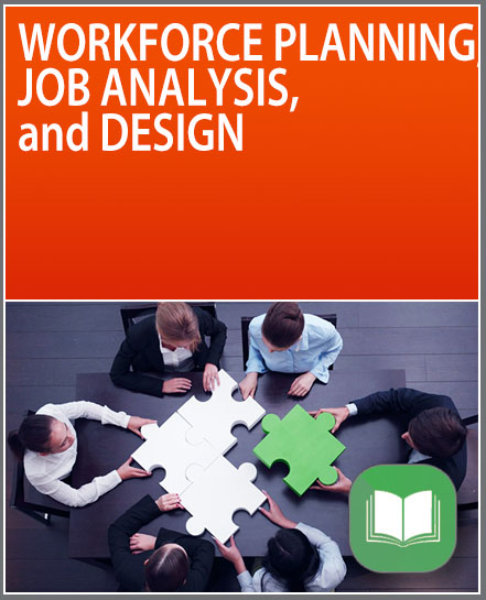 Workforce Planning, Job Analysis and Design
