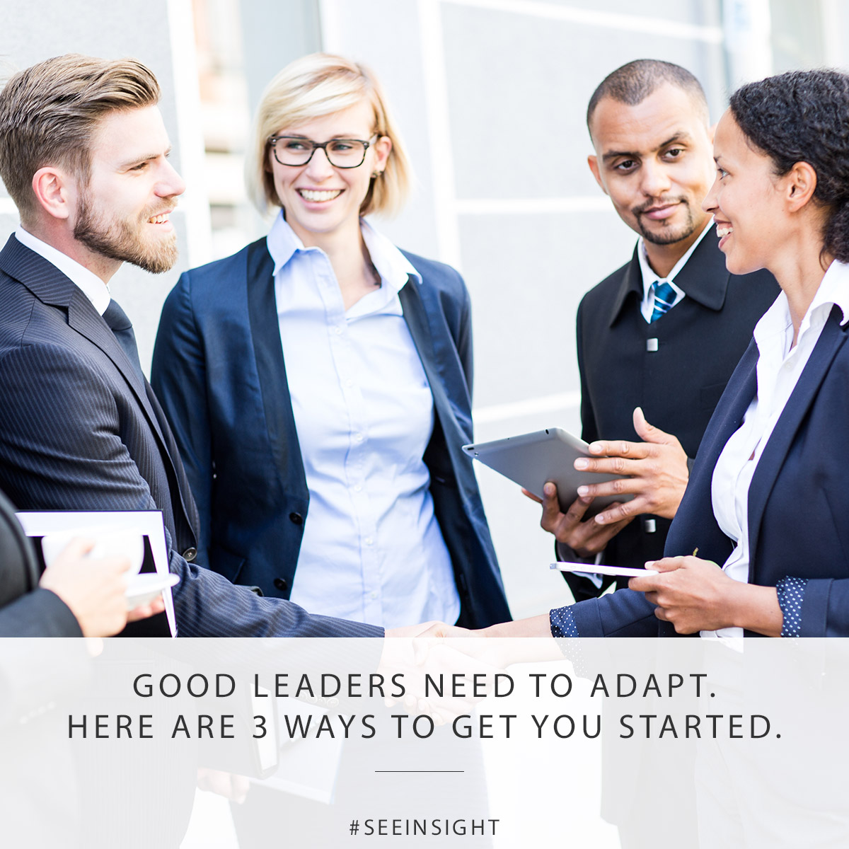 Good Leaders Need to Adapt. Here are 3 Ways to Get You Started.