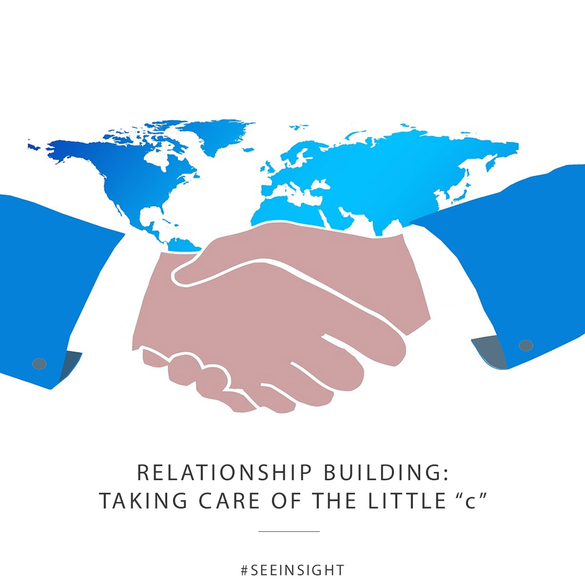 "Relationship Building: Taking Care of the Little ""c"""