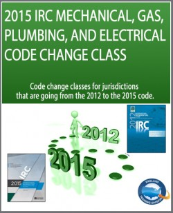2015 IRC Mechanical, Gas, Plumbing, and Electrical Code Change Class