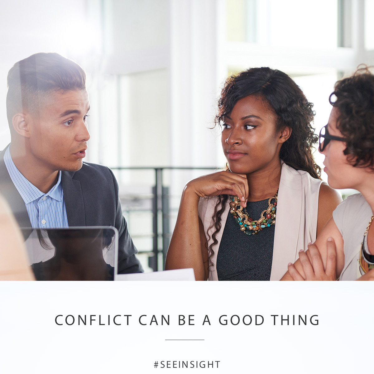 Conflict can be a good thing