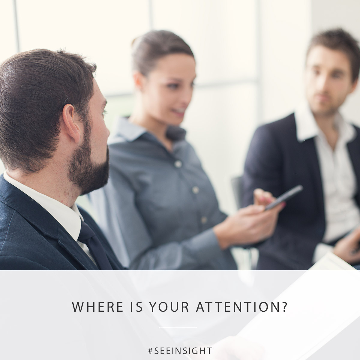 Where is your attention?