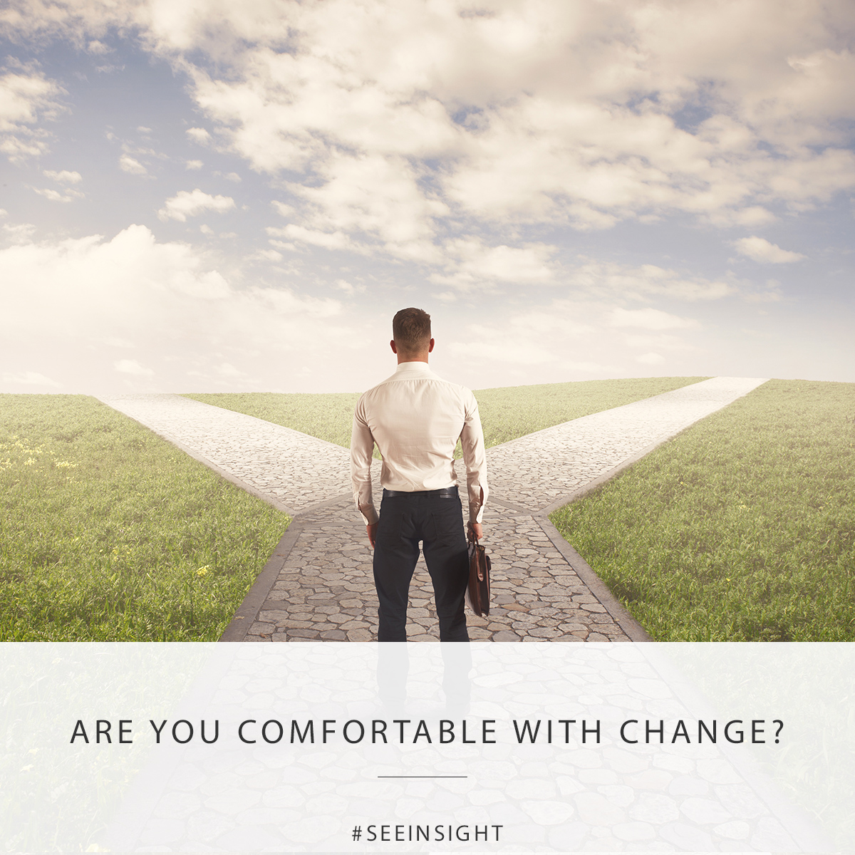 Are you comfortable with change