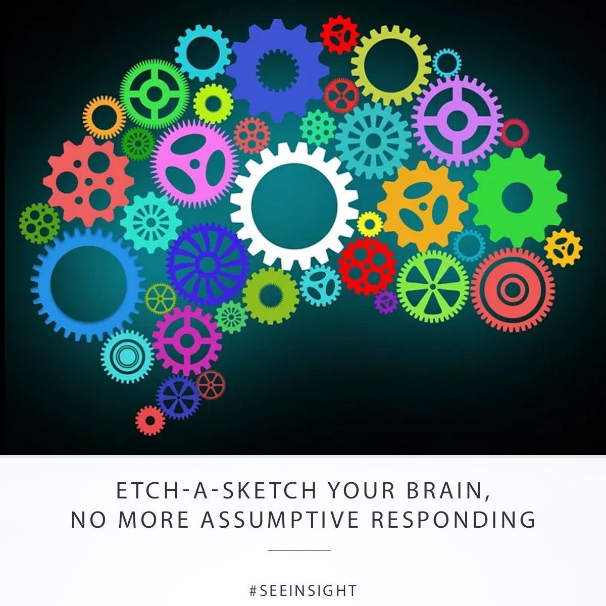 Etch-A-Sketch Your Brain, No More Assumptive Responding